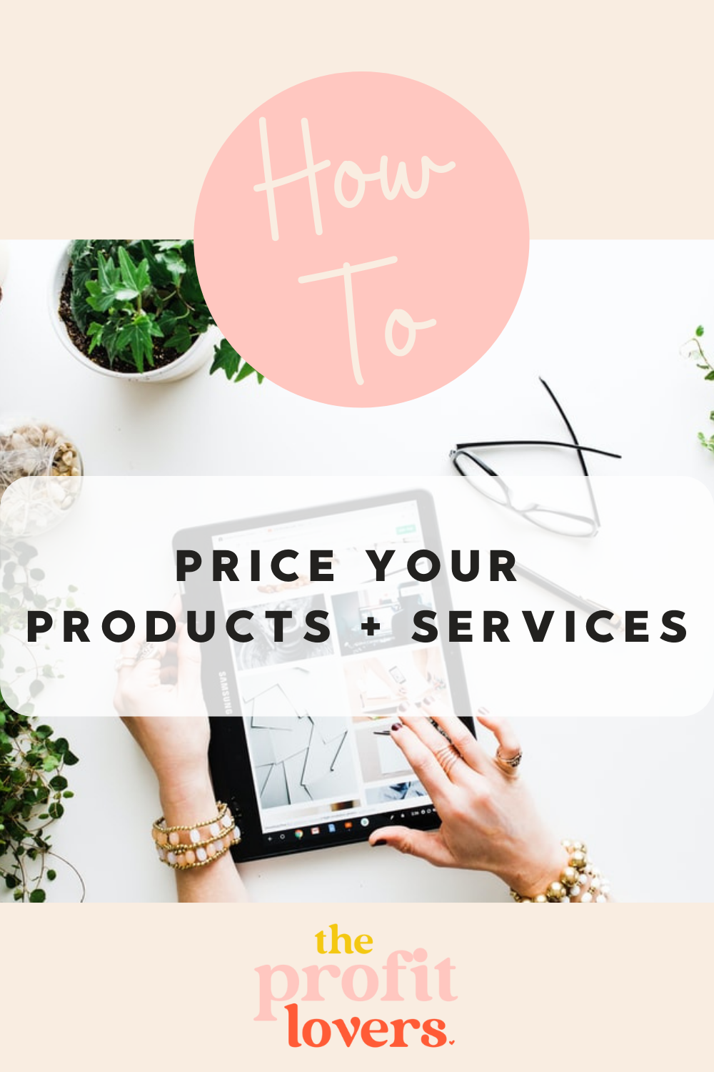 HOW TO PRICE YOUR PRODUCTS + SERVICES