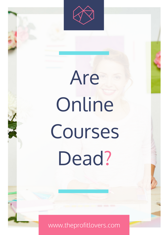 how to create an online course are online courses dead profit lovers women in business