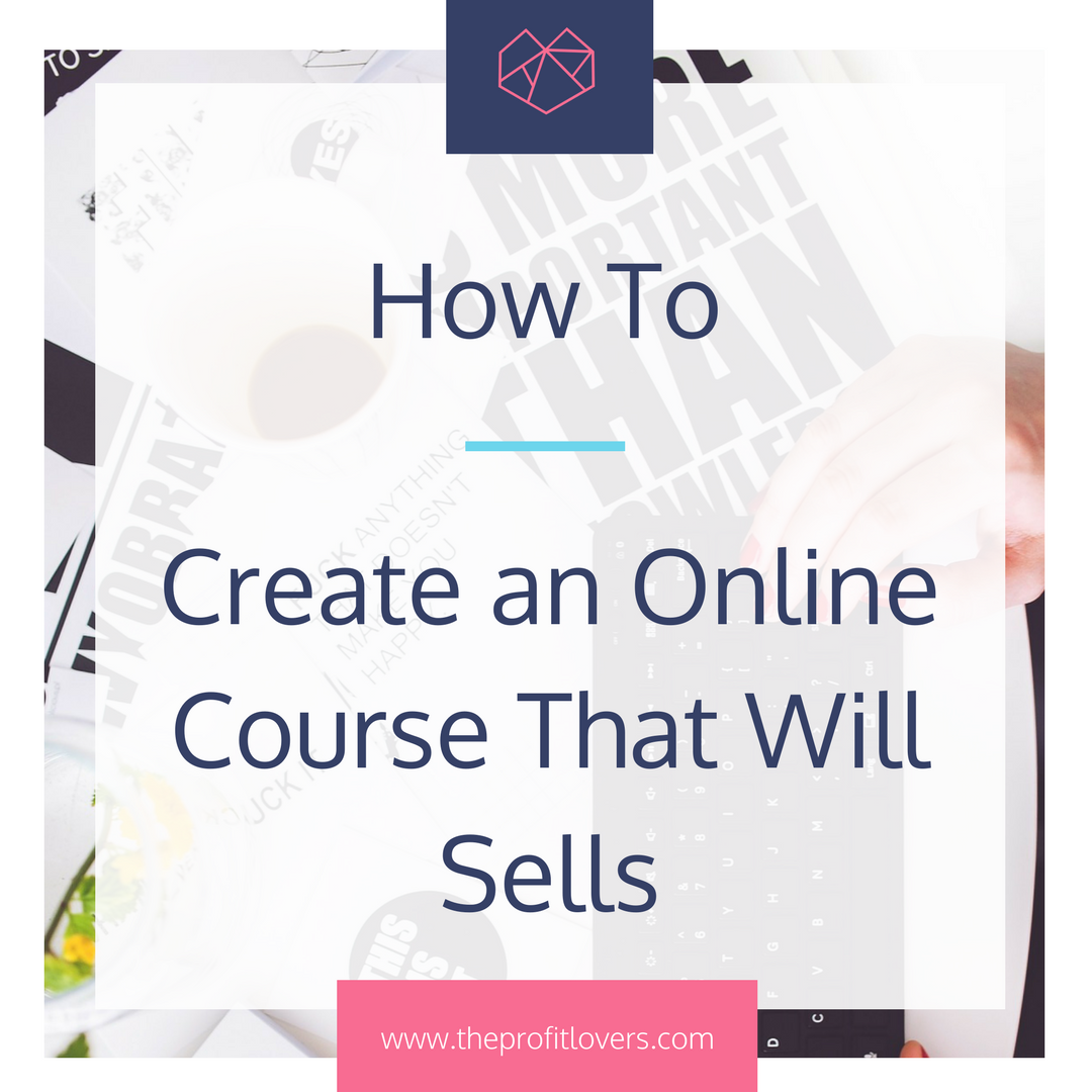 how to create an online course that will sell the profit lovers