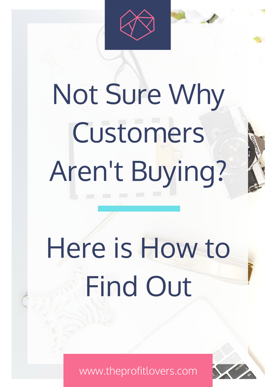 how to find out why your customers aren't buying your product or service marketing help business coach for women melanie miller how to create an online course