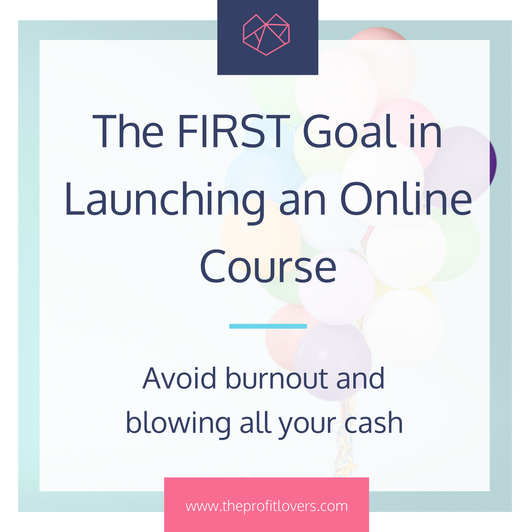setting your first goal when launching an online course to avoid burnout and blowing money melanie miller the profit lovers for women in business and online course launching