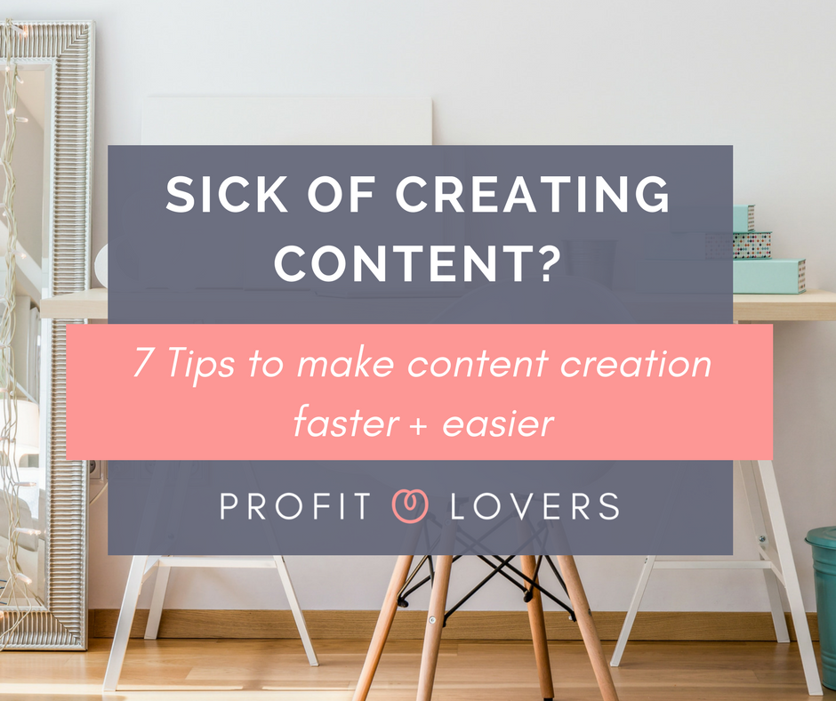 7 tips to help you make your content creation for online marketing faster and easier the profit lovers