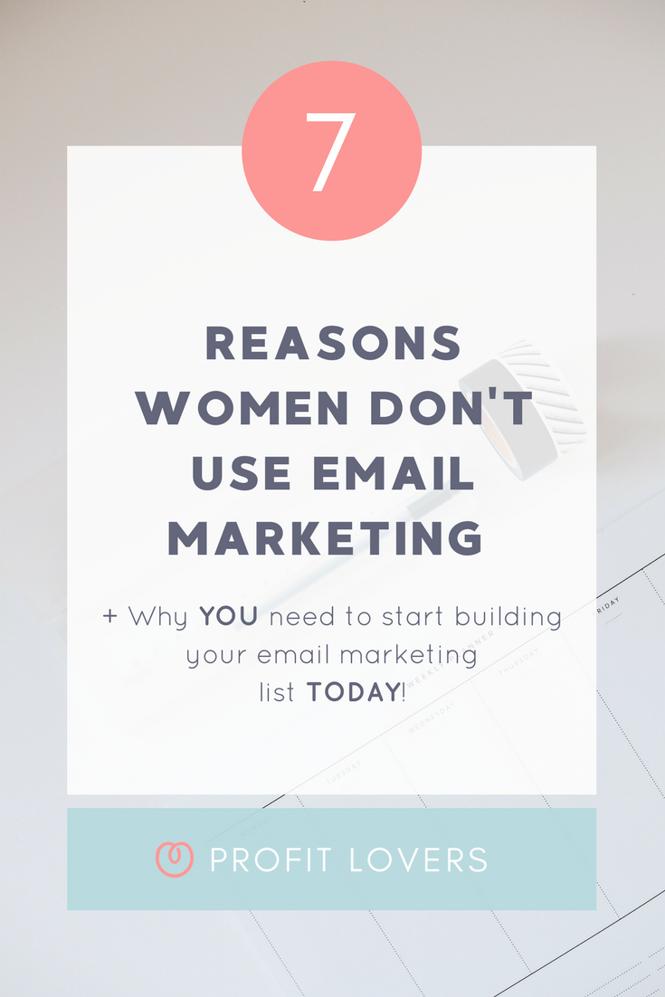 The seven reasons why women don't use email marketing and why you need to make it a priority today.