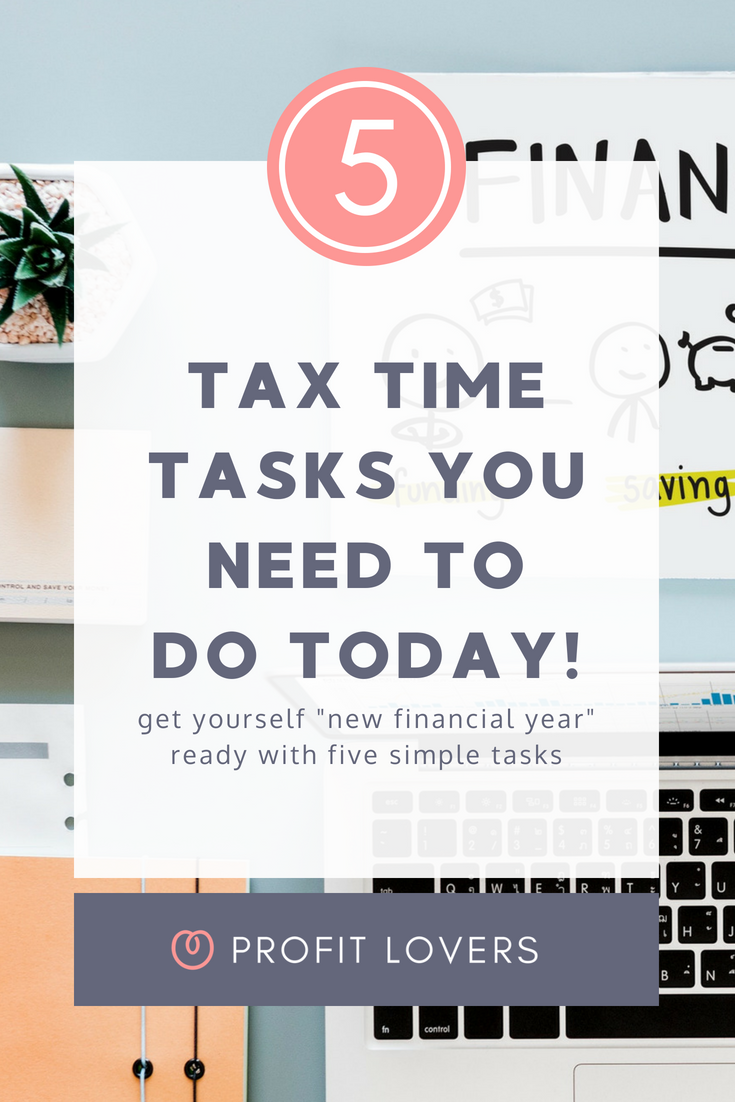 Get ready for tax time by completing these five simple tax time tasks