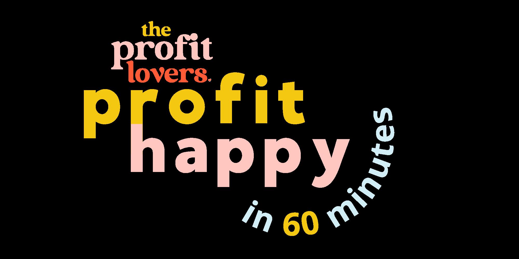 Profit Happy in 60 Minutes Checklist
